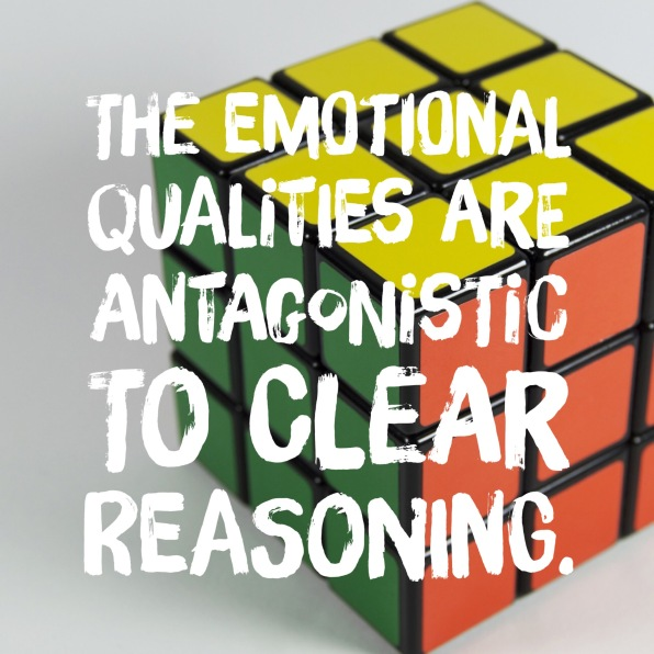 EMOTIONAL QUALITIES ARE ANTAGONISTIC